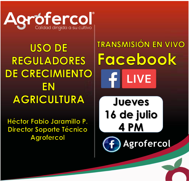 Facebook live Agrofercol: «Uso de reguladores de crecimiento en la agricultura»